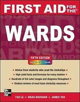 First Aid for the Wards, Fifth Edition by Le, Tao|Bhushan, Vikas|Yeh, James S. (