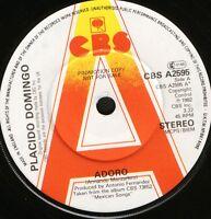 """PLACIDO DOMINGO adoro/el triste CBS A2595 promo uk cbs 1982 7"""" WS EX/"""