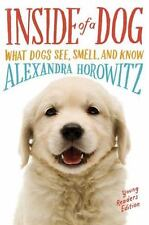 Inside of a Dog : What Dogs See, Smell, and Know (Young Reader's Edition) by...