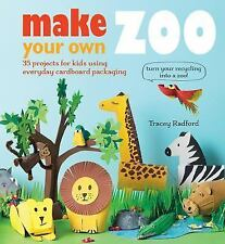 Make Your Own Zoo: 35 projects for kids using everyday cardboard packaging. Turn