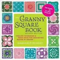 Granny Square Book : Timeless Techniques & Fresh Ideas for Crocheting Square ...