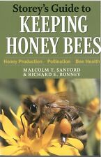 Storey's Guide to Keeping Honey Bees by Malcolm T. Sanford, Richard E. Bonney (P