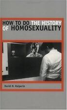 How to Do the History of Homosexuality (Paperback or Softback)