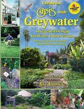 The New Create an Oasis with Greywater, 6th Ed.: Integrated Desig by Ludwig, Art