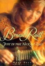 Bonnie Raitt: Just in the Nick of Time, Mark Bego, Good Condition, Book