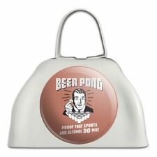 Beer Pong Proof That Sports Alcohol Mix Cowbell Cow Bell Instrument