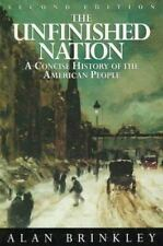 The Unfinished Nation: A Concise History of The American People Combined Editio