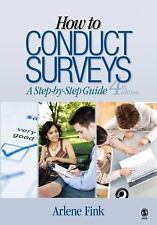 How to Conduct Surveys : A Step-by-Step Guide by Arlene Fink (2008, Paperback)