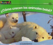 Newmark Learning Spanish: Como crecen los animales bebe? Level E (set of 6)