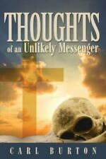Thoughts of an Unlikely Messenger (Paperback or Softback)