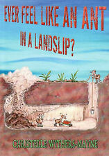 Ever Feel Like an Ant in a Landslip? by Christelle Withers-Mayne (Paperback,...