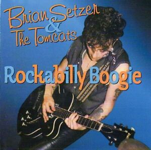 Brian Setzer & The Tomcats ~ Rockabilly Boogie. CD. New. Rockabilly