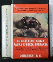 COMBATTERE SENZA PAURA E SENZA SPERANZA.Von Senger, Und Etterlin. Longanesi&Co.