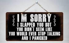 """355HS I'm Sorry I Slapped You 5""""x10"""" Aluminum Hanging Novelty Sign"""