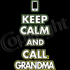 Keep Calm And Call Grandma Funny T-Shirt