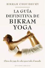 La guia definitiva de Bikram Yoga (Spanish Edition) (Coleccion Salud y Vida Natu