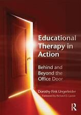 Educational Therapy in Action : Behind and Beyond the Office Door by Dorothy...