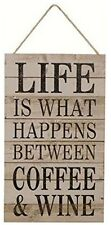 Life is What Happens Between Coffee & Wine Fun Wood Sign/Plaque by Carson