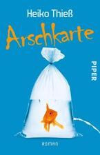 Arschkarte: Roman von Thieß, Heiko