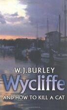 Wycliffe and How to Kill A Cat (Wycliffe Mysteries),W.J. Burley