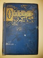 Owen Meredith Poems 1884 from Library of Father Flanagan's Boys Town  FREE SHIP