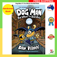 Dog Man #7: For Whom The Ball Rolls - HARDCOVER Book - NEW - FREE SHIPPING AU