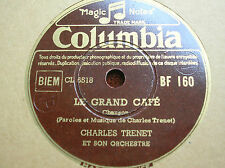78 trs-rpm-Charles TRENET- Le grand café - COLUMBIA BF 160