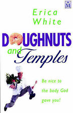 Good, Doughnuts and Temples: Be Nice to the Body God Gave You!, White, Erica, Bo