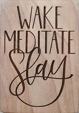 """Wake Meditate Slay"" 2.5 x 3.75"" Wood Fridge Magnet - Yoga"