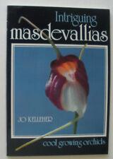 Intriguing Masdevallias by Jo Kelleher. 1984. 1st ed. PB/ILLLUS.