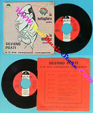 LP 45 7'' SILVANO PRATI La battagliera La 600 fiat italy NAPOLEON no cd mc dvd