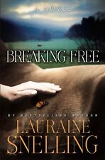 Breaking Free: A Novel by Lauraine Snelling