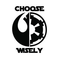 Star Wars CHOOSE WISELY Sticker Vinyl Decal window laptop Oracal