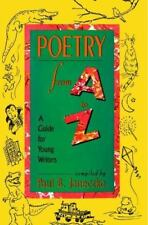 Poetry from A to Z : A Guide for Young Writers by Paul B. Janeczko (2012,...