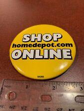 "LMH Button Pin SHOP ONLINE HOME DEPOT Employee Advertisement 3"" FREE SHIPPING"