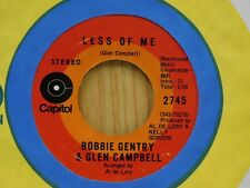Bobbie Gentry Glen Campbell Canadian 45 LESS OF ME / ALL I HAVE...- Capitol VG++