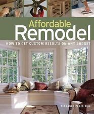 Affordable Remodel: How to Get Custom Results on a Penny-Pincher Budge by Fernan