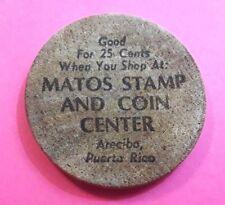 1976 MATOS STAMP COIN CENTER Arecibo Puerto Rico GOOD FOR 25c Wooden Nickel