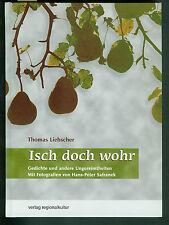 Isch doch wohr Mundart Gedichte Thomas Liebscher Safranek Badisch 1995 signiert