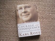 Courage and Consequence: My Life as a Conservative in the Fight by Karl Rove...