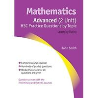 2 Unit Mathematics: Hsc Practice Questions by Topic (Advanced Course) (NSW...