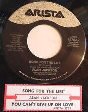 Alan Jackson 45 Song For The Life / You Can't Give Up On Love  w/ts  NM