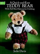 A Quick-and-Easy Teddy Bear: With Full-Size Patterns for Clothing (Dover Needle