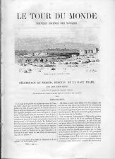 """PELERINAGE AU  NEDJED  berceau de la race arabe--1878----Extr:""""LE TOUR DU MONDE"""""""