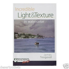 Incredible Light & Texture in Watercolor James Toogood DVD