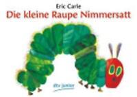 Die Kleine Raupe Nimmerstatt (The Very Hungry Caterpillar German Language Editio