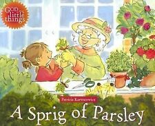 A Sprig of Parsley God Is the Little Things