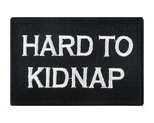 Hard To Kidnap Hook & Loop Tactical Funny Morale Tags Patch Black & White