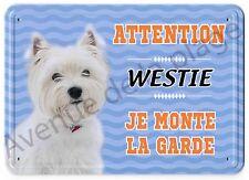 Pancarte métal Attention au chien - Je monte la garde - Westie NEUF