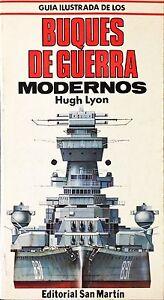 BUQUES DE GUERRA MODERNOS - Hugh Lyon - SAN MARTÌN 1980